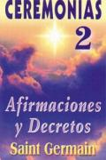 Ceremonias 2. Afirmaciones y decretos. Saint Germain
