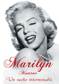 Marilyn Monroe. Un sueño interminable
