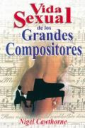 La vida sexual de los grandes compositores